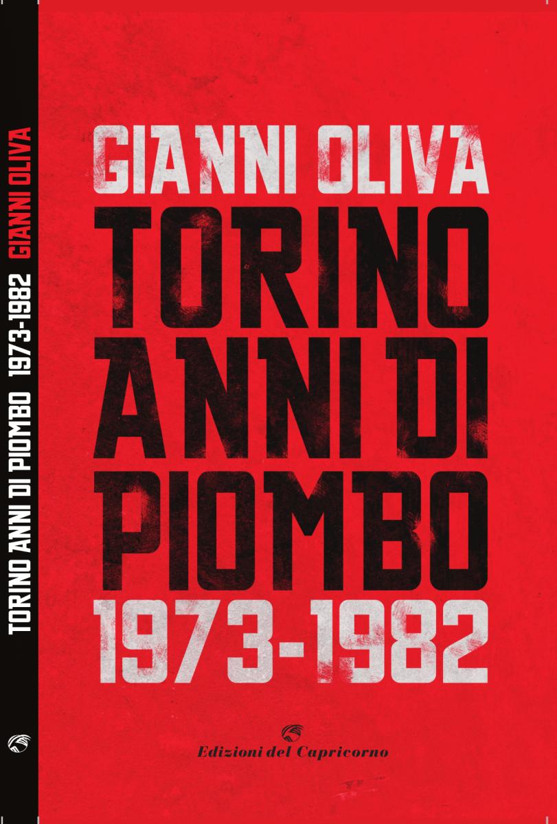 """Il mio nuovo libro """"Torino Anni Di Piombo 1973-1982"""" dal 28 Novembre al 19 Dicembre come inserto con La Stampa"""