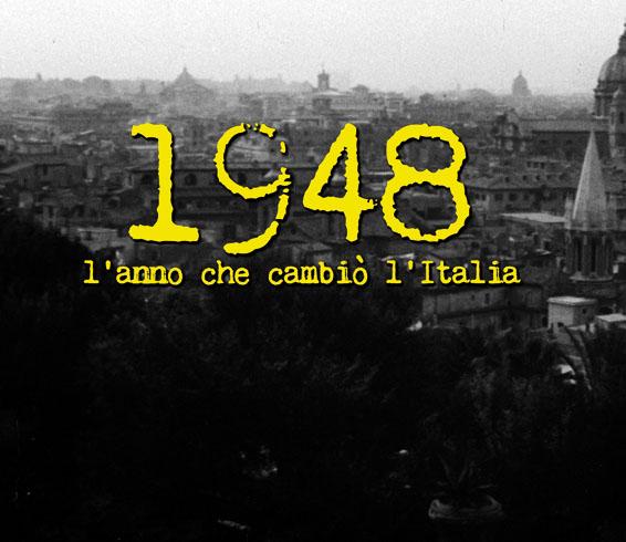 1948. L'anno che cambiò l'Italia