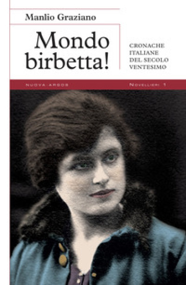 """""""MONDO BIRBETTA!"""" di Manlio Graziano"""